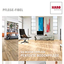 Die neue HARO Pflegefibel - Die besten Tipps für perfekte Bodenpflege